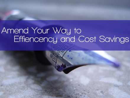 Amend your way to efficiency and cost savings
