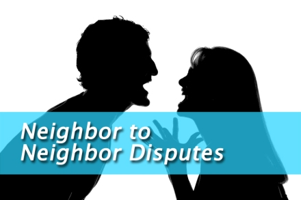 neighbor to neighbor disputes
