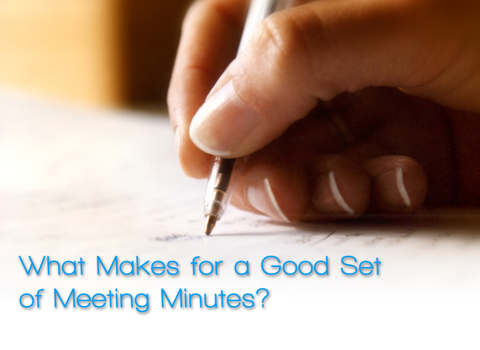 What Makes for a Good Set of Meeting Minutes? – Article by Robert M. DeNichilo